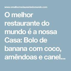 O melhor restaurante do mundo é a nossa Casa: Bolo de banana com coco, amêndoas e canela sem glúten