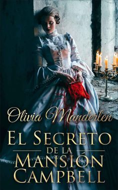 Buy El Secreto De La Mansión Campbell by Olivia Manderlen and Read this Book on Kobo's Free Apps. Discover Kobo's Vast Collection of Ebooks and Audiobooks Today - Over 4 Million Titles! New Books, Books To Read, Historical Romance Books, The Book Thief, Beautiful Cover, Book And Magazine, Film Music Books, Book Cover Design, Book Lovers