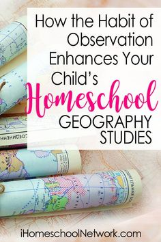 How the Habit of Observation Enhances Your Child's Homeschool Geography Studies - iHomeschool Network