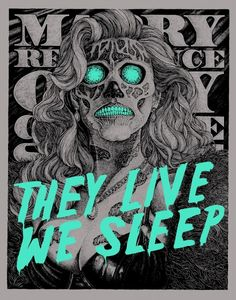 They Live - movie poster I like this movie poster because it is attention-grabbing as it is a 3 colour base. Its black and white to add an cool effect to the skeleton woman and a neon blue to make the eyes, the teeth and the movie title pop out. i don't like the position that the woman is in because it doesn't compliment her very well.