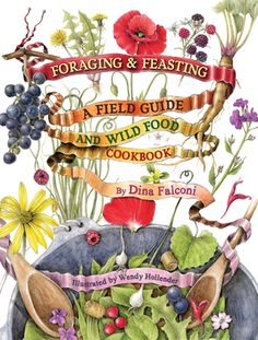 Foraging & Feasting amazing field guide and beautiful art in one!