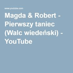 Magda & Robert - Pierwszy taniec (Walc wiedeński) - YouTube