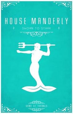 House Manderly -   Alternative and minimalist poster - Game of Thrones - By Thomas Gateley, http://www.flickr.com/photos/liquidsouldesign/  Visit: http://spotseriestv.blogspot.com
