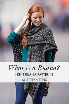 Do you know the difference between a poncho and a ruana? Check out our page on What is a Ruana + 4 Knit Ruana Patterns to jump on the latest knitting trend!