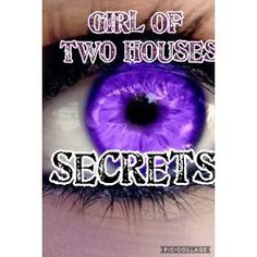 A Girl of Two Houses- Secrets