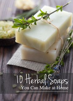 10 Herbal Soaps You Can Make at Home