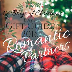 Gift Guide 2016: Romantic Partners