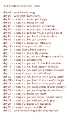 30 Day Music Playlist Challenge Try this 30 day playlist challenge! 30 days and 30 different types of songs.