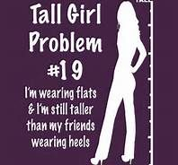 yeah I'm usually still like 3 inches taller ahahah