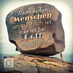 """"""" #WAS #BEI #DEN #MENSCHEN #UNMÖGLICH #IST - #IST #BEI #GOTT #MÖGLICH . """" - #BIBEL -"""