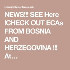 NEWS!!! SEE Here !CHECK OUT ECAs FROM BOSNIA AND HERZEGOVINA !!! At…