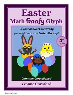 For 4th grade - Easter Math Goofy Glyph $  ~Pinned by www.FernSmithsClassroomIdeas.com  More 4nd Grade at: www.TutorFrog.com