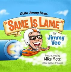 Little Jimmy Says Same is Lame