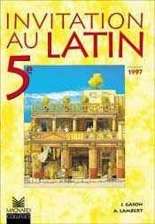 Invitation Au Latin 5e 1997 Manuel Eleve Manuel Scolaire