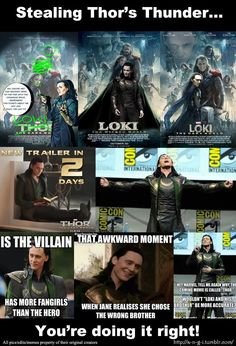 The funny thing is the it's called Thor but 3/4 of the fandom is loki fangirls me being one of them XD