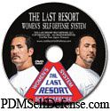 The *Last Resort Women's Self-Defense system* is a DVD personal training program which teaches women how to defend themselves against attackers and assailants. Heaven forbid if you are ever attacked by a rapist or mugger, but if you are, the Last Resort Women's Self-Defense System will give you the tools and training you will need to come out alive* and well. $29.95