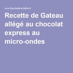 Recette de Gateau allégé au chocolat express au micro-ondes Micro Onde, Healthy Recipes