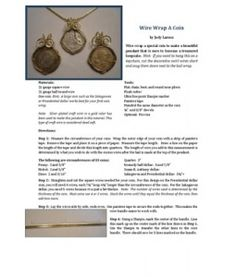 Wire wrap a special coin to make a beautiful pendant that is sure to become a treasured keepsake. Hint: If you want to hang this on a key chain, cut the decorative swirl wires short and snug them down next to the bail wrap.