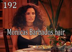 Friends #192 - Monica's Barbados hair