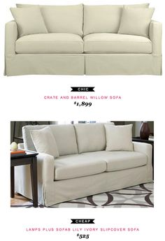 Crate and Barrel Willow Sofa $1,899  -vs-  Lamps Plus Sofab Lily Ivory Slipcover Sofa $525