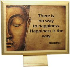"Buddha ""There is no way to happiness..."" w Euric. na DaWanda.com"