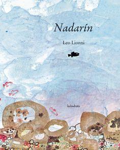 """Nadarín"" - Autor: Leo Lionni - Ed. Swimmy Leo Lionni, Link Art, Maila, Children's Picture Books, Preschool Art, Children's Literature, Vintage Children's Books, I Love Books, Read Aloud"