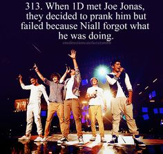When 1D met Joe Jonas they decided to prank him but failed because Niall forgot what he was doing.