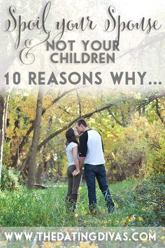 Totally love my kids, but this is so right- gotta make sure my man knows he is my fave. www.TheDatingDivas.com