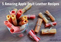 5 Amazing Apple Fruit Leather Recipes - {try using my raw applesauce recipe and dehydrating in oven} Fruit Recipes, Apple Recipes, Real Food Recipes, Snack Recipes, Tasty Snacks, Savory Snacks, Candy Recipes, Sweet Recipes, Vegetarian Recipes