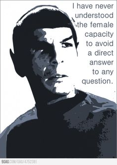 """Spock Quote :) In comparison to the New Star Trek Spock's response to Uhuras answer """"Unclear"""" RIP Leonard Nimoy Star Trek Spock, New Star Trek, Star Wars, Star Trek Tos, Spock Quotes, Star Trek Quotes, Star Trek Humor, Satire, Trekking Quotes"""
