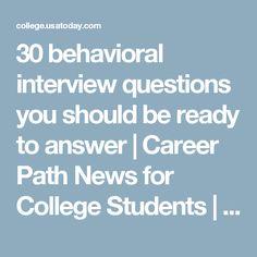 30 behavioral interview questions you should be ready to answer | Career Path News for College Students | USA TODAY College