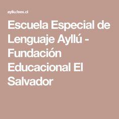 Escuela Especial de Lenguaje Ayllú - Fundación Educacional El Salvador