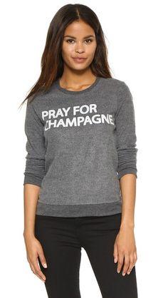 Chaser Pray For Champagne Sweatshirt