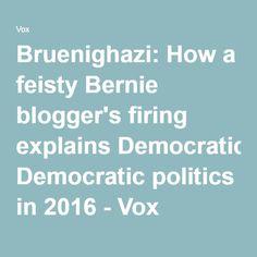 Bruenighazi: How a feisty Bernie blogger's firing explains Democratic politics in 2016 - Vox