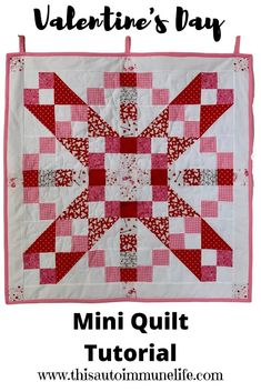 Valentine's Day Mini Quilt Tutorial from www.thisautoimmunelife.com #ValentinesDay #Quilt #miniquilt #tutorial