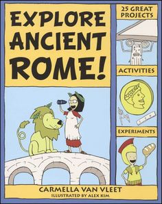 """25 Great Projects, Activities, Experiements"""" by Carmella Van Vleet available from Rakuten Kobo. Investigate the fascinating civilization of ancient Rome through 25 hands-on projects and activities for young readers a. Rome Activities, Kids Learning Activities, Educational Activities, Teaching Kids, 6th Grade Social Studies, Teaching Social Studies, Latina, Roman History, Mystery Of History"""