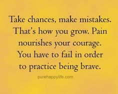 #quotes - Take chance make mistake...more on purehappylife.com
