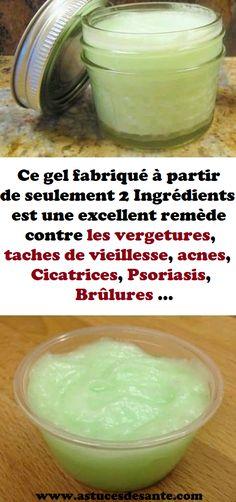 Ce gel fabriqué à partir de seulement 2 Ingrédients est une excellent remède contre les vergetures, taches de vieillesse, acnes, Cicatrices, Psoriasis, Brûlures … #gel #recettebeauté #beauté #remede #cicatrices #vergetures #acnes