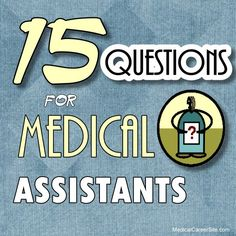 http://MedicalCareerSite.com/2010/10/medical-assistant-interview.html Medical Assistants Interview: Have you ever done any volunteer work for a medical agency or hospital? Why did you leave your previous job? Read more: http://medicalcareersite.com/2010/10/medical-assistant-interview.html