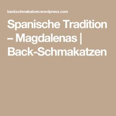 Spanische Tradition – Magdalenas | Back-Schmakatzen