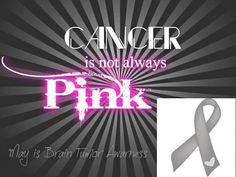 May is Brain Cancer Awareness month!