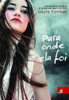 Para Onde Ela Foi, continuação de Se Eu Ficar, na loja Livros Amazon.com.br