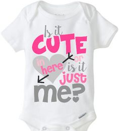 Is it cute in here or is it just me funny baby girl onesie toddler tshirt heart valentines day https://www.etsy.com/listing/239815453/is-it-cute-in-here-or-is-it-just-me