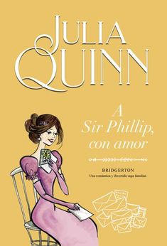 Buy A Sir Phillip, con amor (Bridgerton by Julia Quinn and Read this Book on Kobo's Free Apps. Discover Kobo's Vast Collection of Ebooks and Audiobooks Today - Over 4 Million Titles! Love Book, This Book, Good Books, My Books, Gilbert Blythe, Julia, Book Lists, Bestselling Author, Book Worms