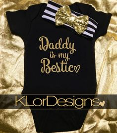Daddy is My Bestie Baby Girl onesie First Father's by KLorDesigns