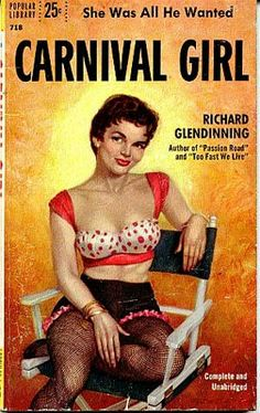 Carnival Girl by Richard Glendinning. Cover art by Rafael DeSoto. Vintage Comic Books, Vintage Comics, Carnival Girl, Pulp Fiction Book, Book Cover Art, Book Covers, Pulp Magazine, Romance, Up Book