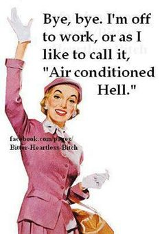 Work air conditioned hell