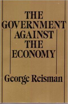 The Government Against the Economy eBook: George Reisman, William Simon: Amazon.ca: Kindle Store