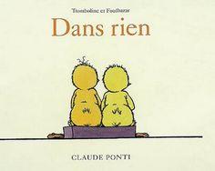 Livres Ouverts : Dans rien Claude Ponti, Illustration, Comics, Phase 2, Albums, Images, Tattoos, Open Book, Reading