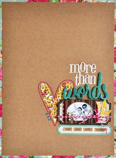love the tiny floral border, the heart full of letters, the label sticker with word stickers.